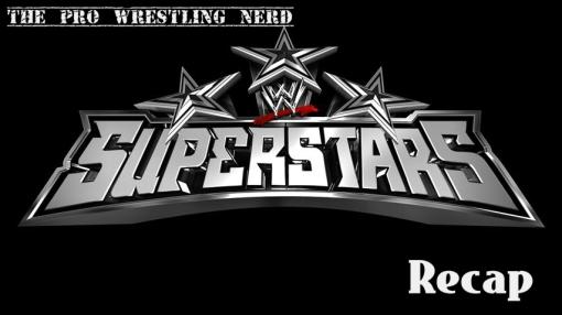 wwe superstars recap